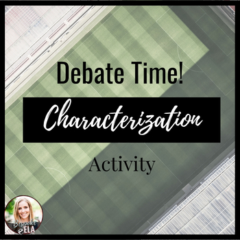 Characterization & Argument: Literary Elements & Writing A