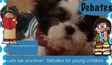 Debates for young children - PreK & Kindergarten. Real pho