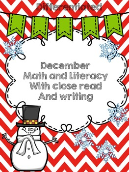 December Math and Literacy ( Differentiated with Close Rea