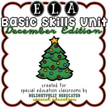 December No Prep ELA Basic Skills Unit for Special Ed Classroom