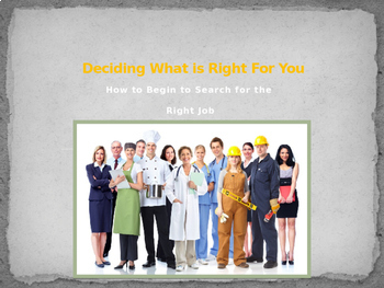 Deciding What Is Right For You:  Searching for the Right Career