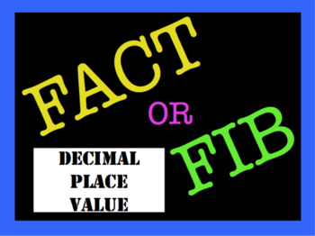 Decimal Place Value - Fact or Fib Showdown