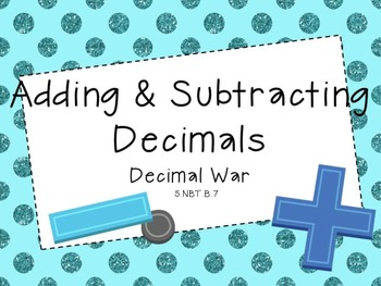 Decimal War-Adding and Subtracting Decimals