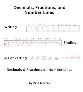 Decimals and Fractions on a Number Line:  Write, Find, Convert