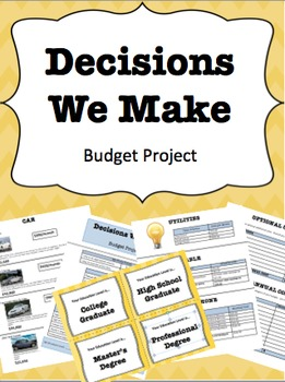Decisions We Make Budget Project