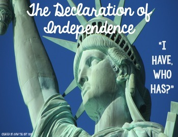 "Declaration of Independence ""I Have, Who Has?"" Whole Group"