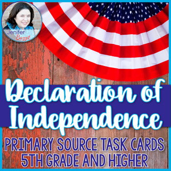 Declaration of Independence Primary Source Task Cards