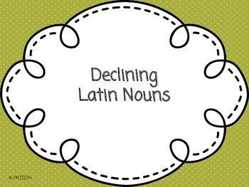 Declining Latin Nouns: An Overview