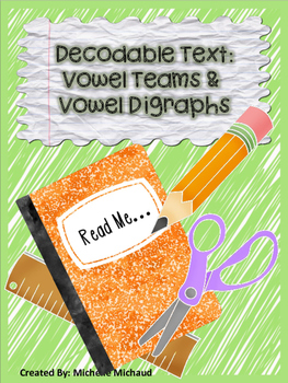Decodable Text: Vowel Team & DIgraphs