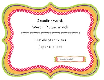 Decoding Words : Word ~ Picture match