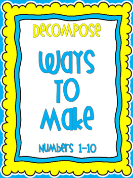 Decompose Numbers 1-10, Ways to make a number