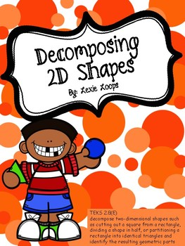 Decomposing 2D shapes TEKS: 2.9E