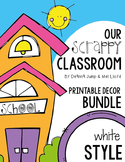 Decor Bundle :  Our Scrappy Classroom Printable Decor  EDITABLE