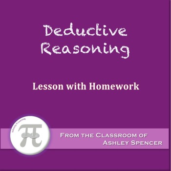 Deductive Reasoning (Lesson with Homework)