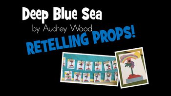 Deep Blue Sea by Audrey Wood Retelling Props