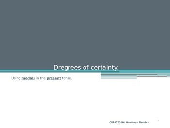 Degrees of certainty using modals in present time