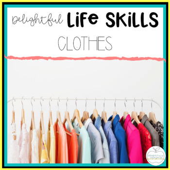 Delightful Lifeskills: Clothes Unit for Special Education