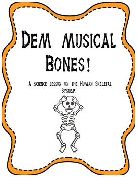 Dem Musical Bones! - A Science Lesson on the Human Skeleta