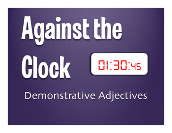 Spanish Demonstrative Adjective Against the Clock