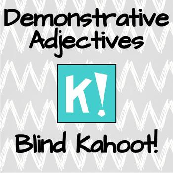 Demonstrative Adjectives- Blind Kahoot!