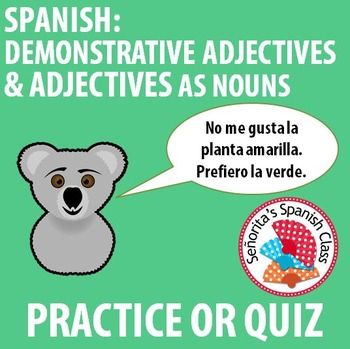 Spanish Demonstrative Adjectives and Adjectives as Nouns -