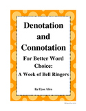 Denotation and Connotation for Better Word Choice:  A Week