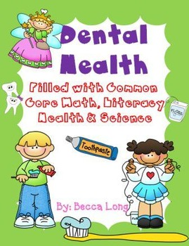 Dental Health - Filled with Common Core Literacy, Math, He