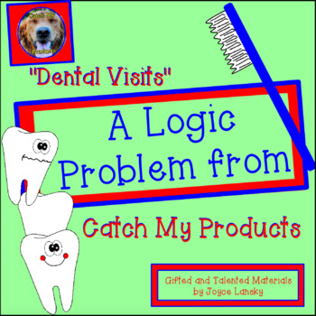 Logic Puzzle : Dental Visits for Gifted and Talented or Br