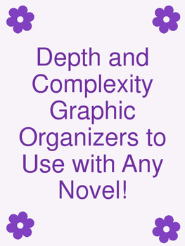 Depth and Complexity Graphic Organizers to Use With Any Novel
