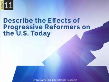 Describe the effects of the Progressive reformers on the U