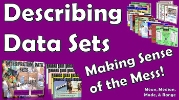 Describing Data Sets - Making Sense of the Mess! (Mean, Me