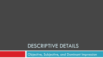 Description Details Lesson: Subjective, Objective, and Dom
