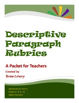 Descriptive Paragraph Rubrics Packet (for Writing in all S