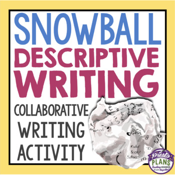 DESCRIPTIVE WRITING: SNOWBALL WRITING