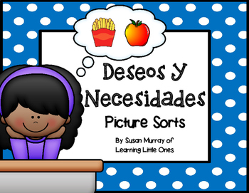 Deseos Y Necesidades **Needs and Wants Picture Sort in Spanish**