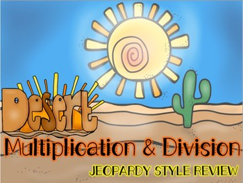 Desert Multiplication & Division Jeopardy Review Game