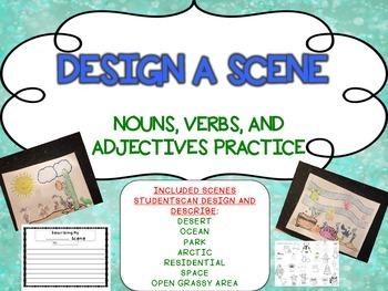 Design A Scene - Parts of Speech Nouns, Verbs, Adjectives
