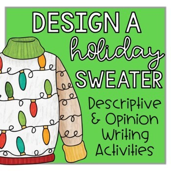 Design a Holiday Sweater: Opinion and Descriptive Writing