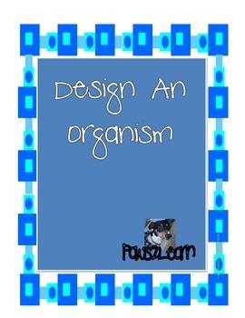 Adaptations:  Design an Organism