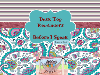 Desk Top Reminders - Before I speak