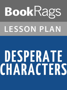 Desperate Characters Lesson Plans