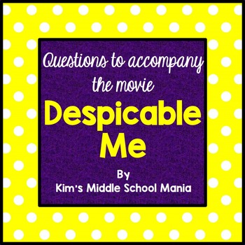 Questions to Accompany the Movie Despicable Me