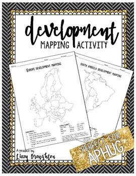 Development Mapping Activity- Unit 6 AP Human Geography