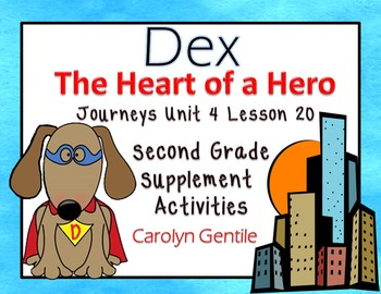 Dex The Heart of a Hero Journeys Unit 4 Lesson 20 2nd Gr S