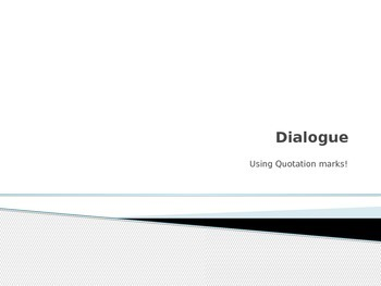 Dialogue- Using Quotation Marks