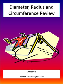 Diameter, Radius, Circumference Math Review Grades 6-8