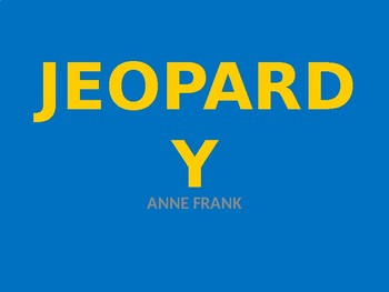 Diary of Anne Frank Review Game Jeopardy