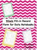 Dibels Fill-in Record Form for Data Notebooks