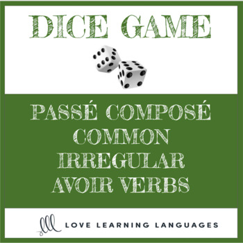 French Dice Game -Passé Composé with Irregular AVOIR Verbs