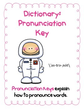 Dictionary:  Pronunciation Key